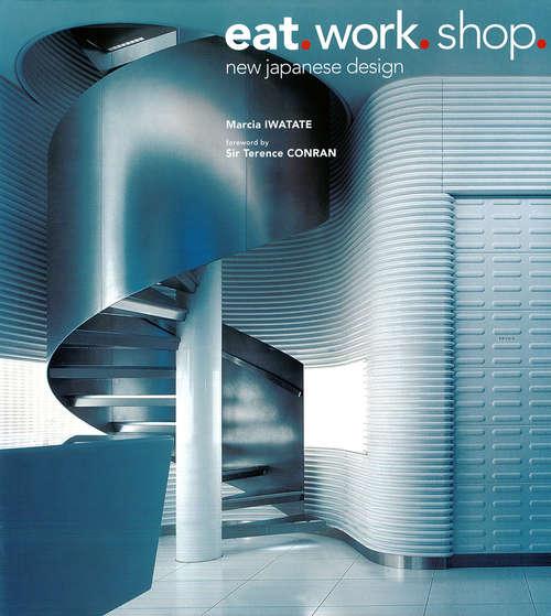 Eat. Work. Shop