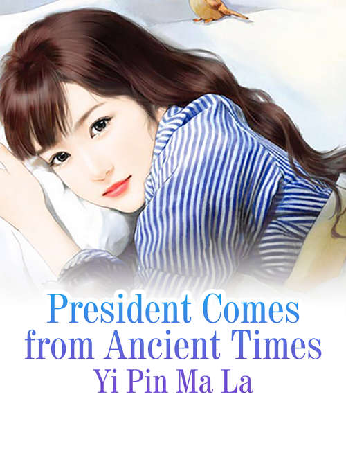 President Comes from Ancient Times: Volume 2 (Volume 2 #2)