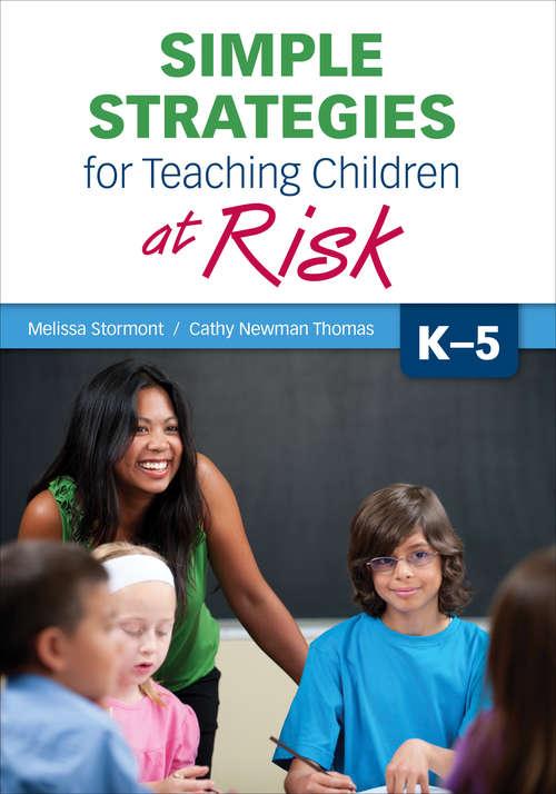 Simple Strategies for Teaching Children at Risk, K-5
