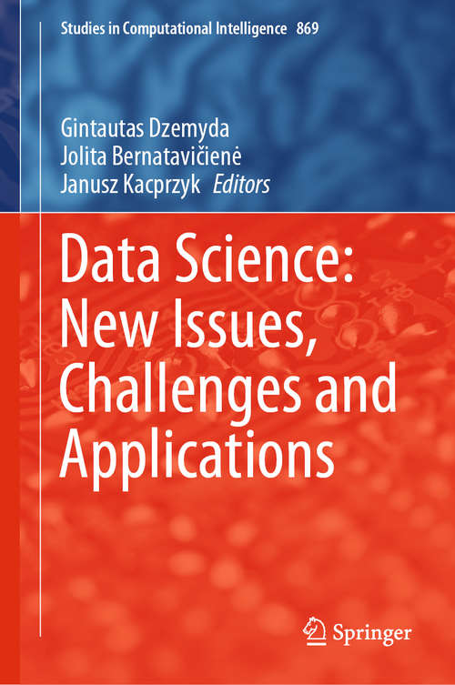 Data Science: New Issues, Challenges and Applications (Studies in Computational Intelligence #869)