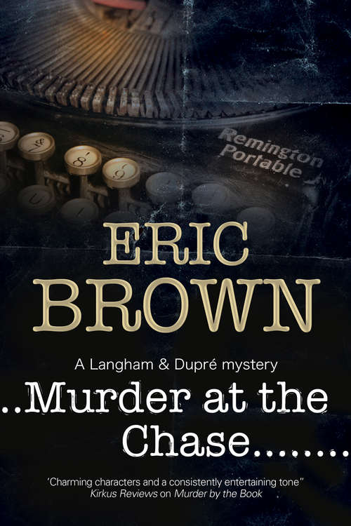 Murder at the Chase: A Locked Room Mystery Set In 1950s England (The Langham & Dupré Mysteries #2)