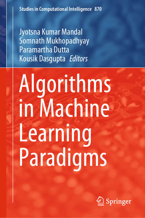 Algorithms in Machine Learning Paradigms (Studies in Computational Intelligence #870)