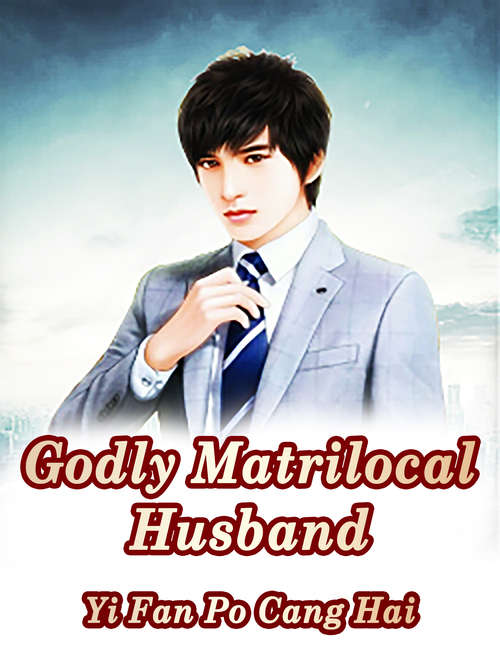 Godly Matrilocal Husband: Volume 2 (Volume 2 #2)