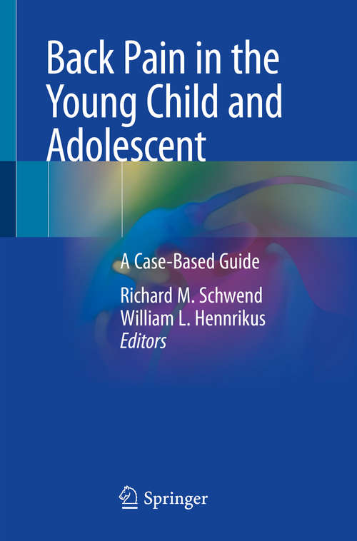 Back Pain in the Young Child and Adolescent: A Case-Based Guide