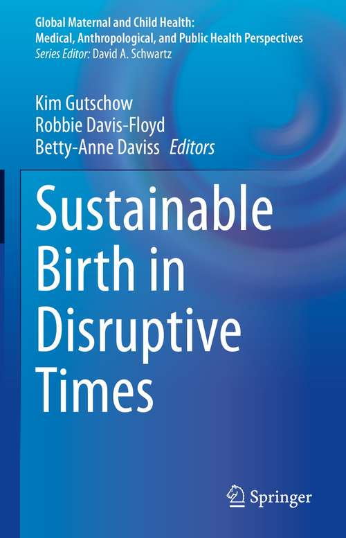 Sustainable Birth in Disruptive Times (Global Maternal and Child Health)