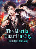 The Martial Guard in City: Volume 10 (Volume 10 #10)