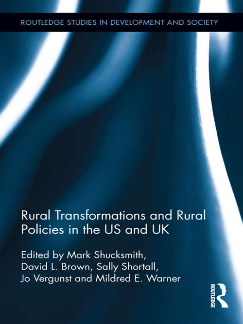 Rural Transformations and Rural Policies in the US and UK (Routledge Studies in Development and Society)