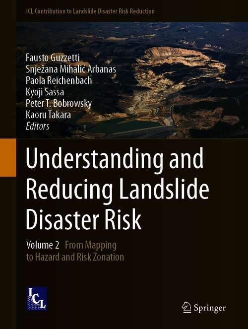 Understanding and Reducing Landslide Disaster Risk: Volume 2 From Mapping to Hazard and Risk Zonation (ICL Contribution to Landslide Disaster Risk Reduction)