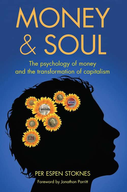 Money and Soul: The Psychology of Money and the Transformation of Capitalism