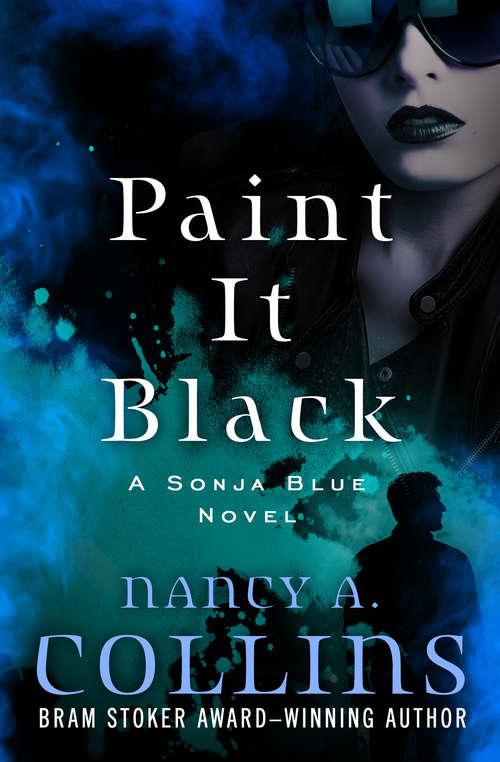 Paint It Black (The Sonja Blue Novels #3)