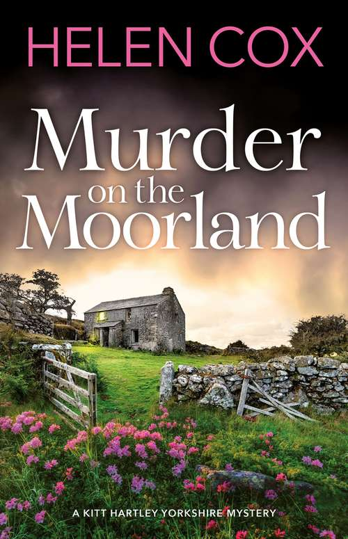 Murder on the Moorland: The Kitt Hartley Yorkshire Mysteries 3 (The\kitt Hartley Yorkshi Ser.)