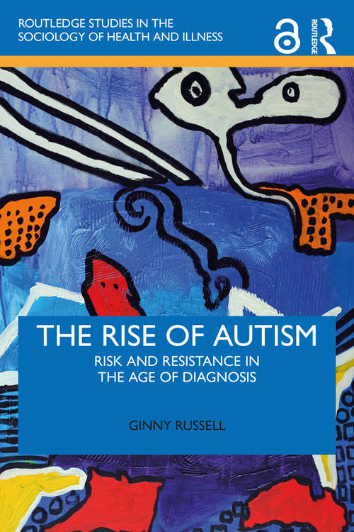 The Rise of Autism: Risk and Resistance in the Age of Diagnosis