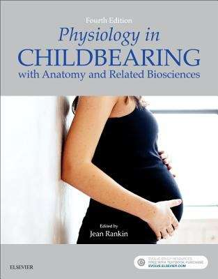 Physiology In Childbearing: With Anatomy And Related Biosciences ...