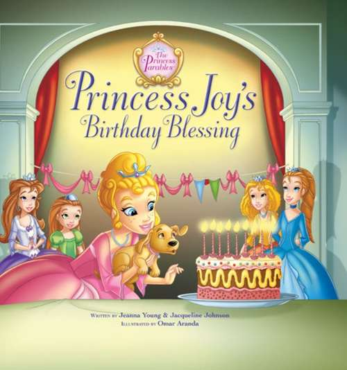 Princess Joy's Birthday Blessing (The Princess Parables)