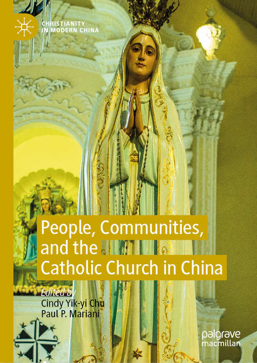 People, Communities, and the Catholic Church in China (Christianity in Modern China)