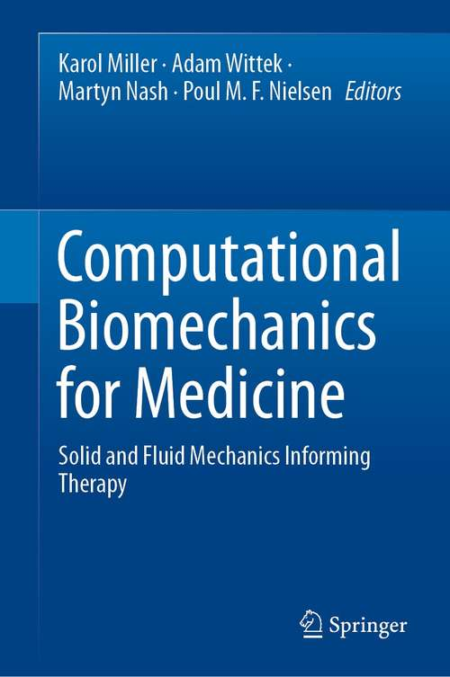Computational Biomechanics for Medicine: Solid and Fluid Mechanics Informing Therapy
