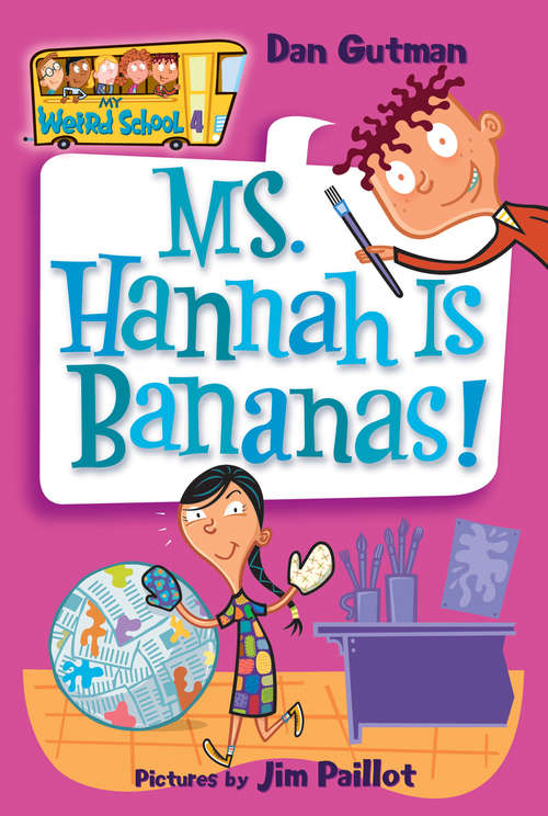 Ms. Hannah Is Bananas! (My Weird School #4)