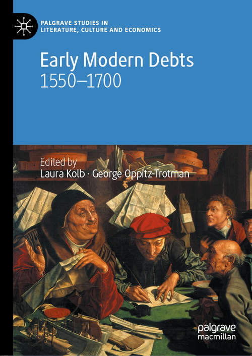 Early Modern Debts: 1550–1700 (Palgrave Studies in Literature, Culture and Economics)