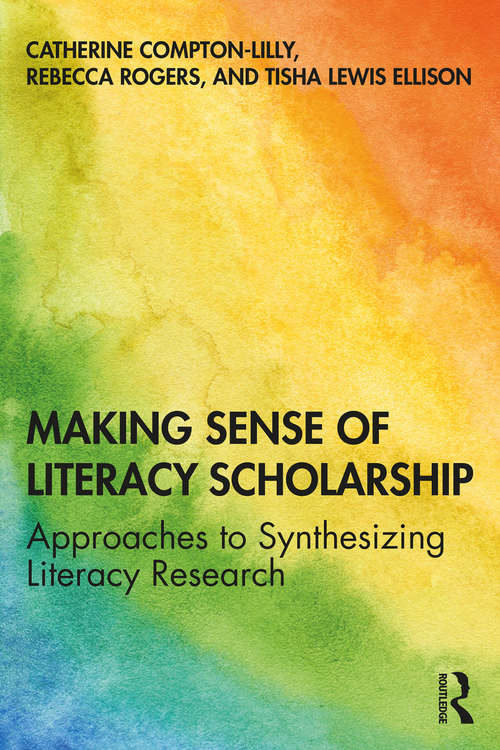 Making Sense of Literacy Scholarship: Approaches to Synthesizing Literacy Research