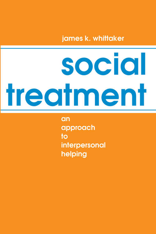 Social Treatment: An Approach to Interpersonal Helping (Modern Applications Of Social Work Ser.)