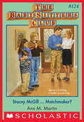 Stacey McGill ... Matchmaker? (Baby-Sitters Club #124)