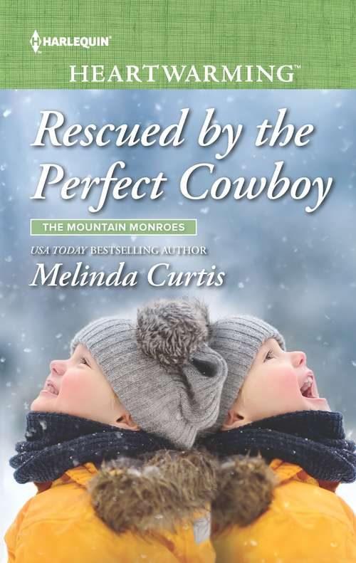 Rescued by the Perfect Cowboy: A Clean Romance (The Mountain Monroes #1)