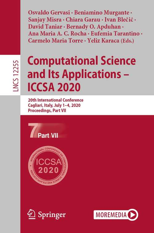 Computational Science and Its Applications – ICCSA 2020: 20th International Conference, Cagliari, Italy, July 1–4, 2020, Proceedings, Part VII (Lecture Notes in Computer Science #12255)