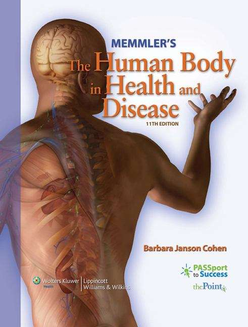 Memmler's The Human Body in Health and Disease (11th Edition)