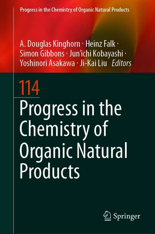 Progress in the Chemistry of Organic Natural Products 114 (Progress in the Chemistry of Organic Natural Products #114)