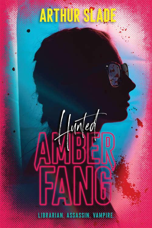 Amber Fang: The Hunted (Amber Fang #1)