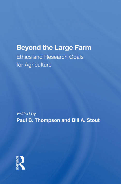 Beyond The Large Farm: Ethics And Research Goals For Agriculture