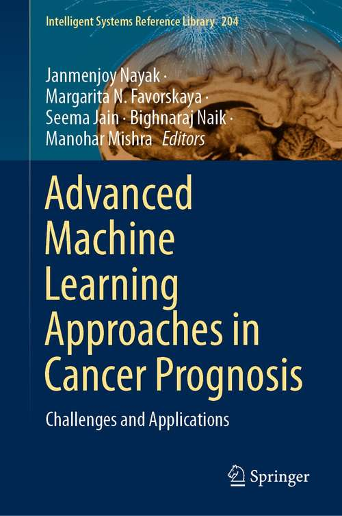 Advanced Machine Learning Approaches in Cancer Prognosis: Challenges and Applications (Intelligent Systems Reference Library #204)