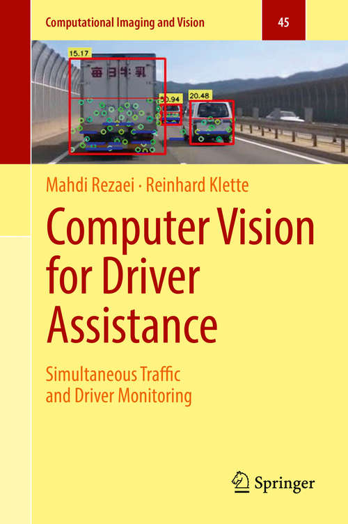 Computer Vision for Driver Assistance: Simultaneous Traffic and Driver Monitoring (Computational Imaging and Vision #45)