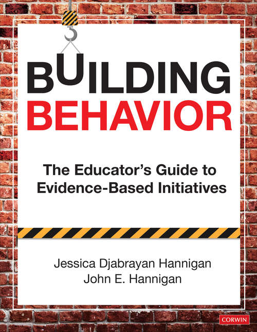 Building Behavior: The Educator's Guide to Evidence-Based Initiatives
