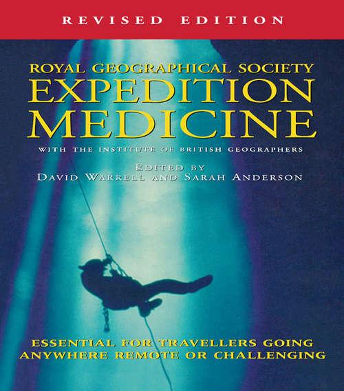 Expedition Medicine: Revised Edition (Oxford Medical Handbooks Ser.)
