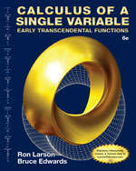 Calculus of a Single Variable: Early Transcendental Functions (6th Edition)
