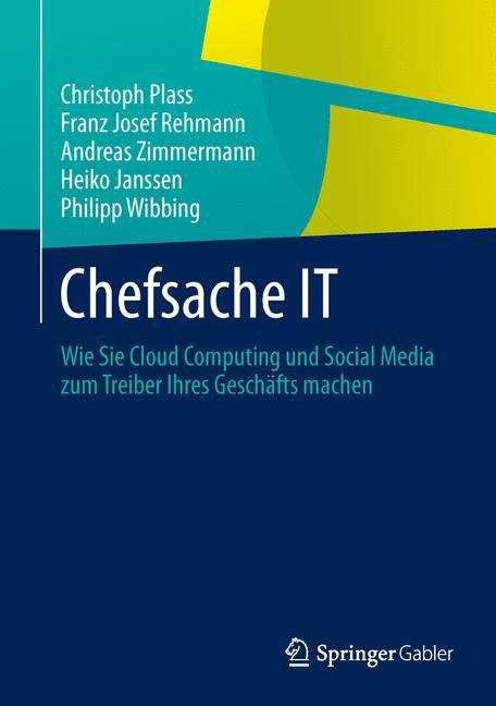 Chefsache IT: Wie Sie Cloud Computing und Social Media zum Treiber Ihres Geschäfts machen