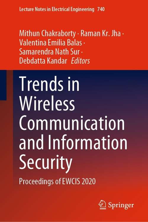 Trends in Wireless Communication and Information Security: Proceedings of EWCIS 2020 (Lecture Notes in Electrical Engineering #740)