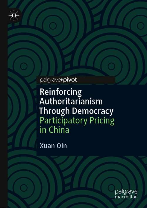Reinforcing Authoritarianism Through Democracy: Participatory Pricing in China