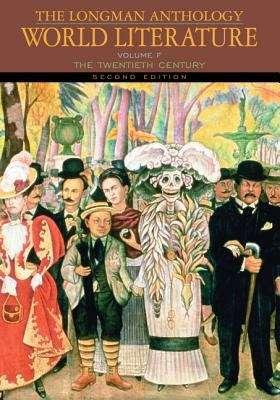 The Longman Anthology Of World Literature: The Twentieth Century (Damrosch World Series #Second Edition, Volume 6)
