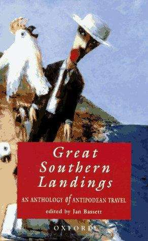 Great southern landings: an anthology of Antipodean travel