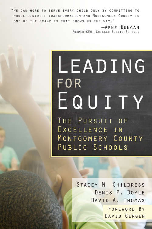 Leading for Equity: The Pursuit of Excellence in the Montgomery County Public Schools