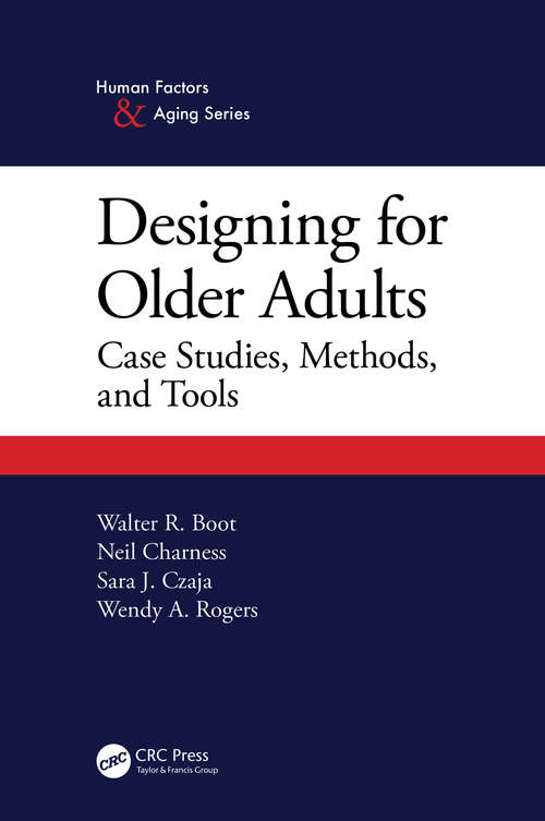 Designing for Older Adults: Case Studies, Methods, and Tools