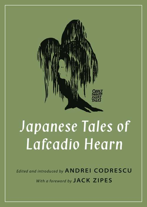 Japanese Tales of Lafcadio Hearn (Oddly Modern Fairy Tales #19)