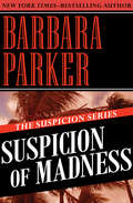 Suspicion of Madness: Suspicion Of Madness And Suspicion Of Rage (The Suspicion Series #7)