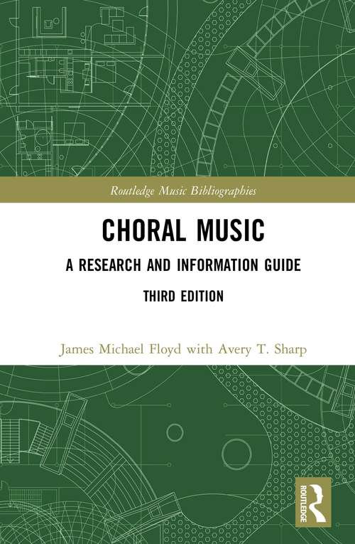 Choral Music: A Research and Information Guide (Routledge Music Bibliographies)