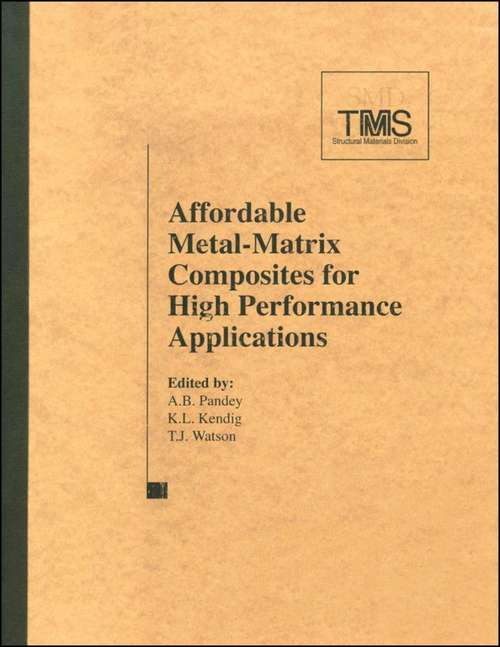 Affordable Metal Matrix Composites for High Performance Applications II