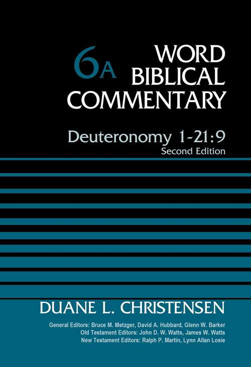 Deuteronomy 1-21: Second Edition (Word Biblical Commentary #6)