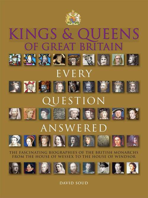 Kings & Queens of Great Britain: Every Question Answered