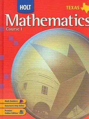 Holt Mathematics, Course 1 (Texas Edition)